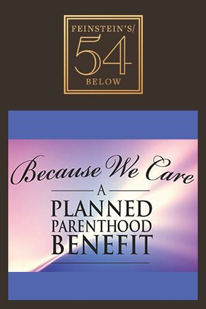 Because We Care: A Benefit for Planned Parenthood