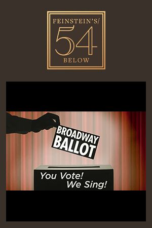 Broadway Ballot: You Vote! We Sing!