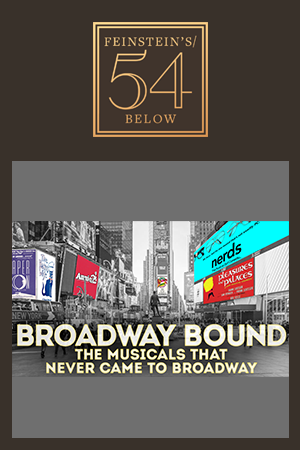 Broadway Bound: The Musicals That Never Came To Broadway, Part Two!