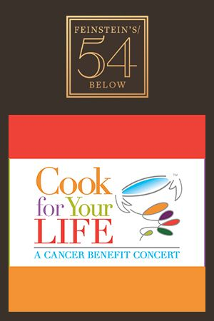 Cook For Your LIFE: A Cancer Benefit Concert