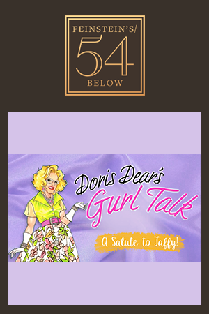 Doris Dear's Gurl Talk: A Salute to Taffy! with Ray DeForest