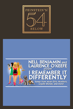 Nell Benjamin and Laurence O'Keefe Present: I Remember It Differently