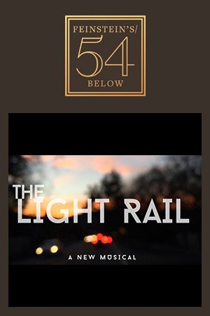 New Musical: The Light Rail By Kira Stone and Chelsea Hickman