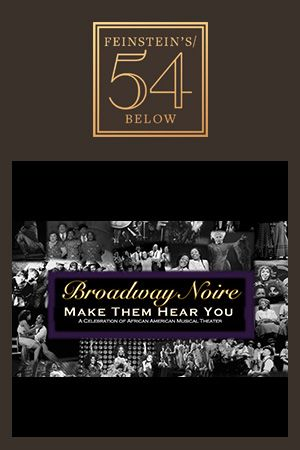 Make Them Hear You - A Celebration of African American Musical Theater
