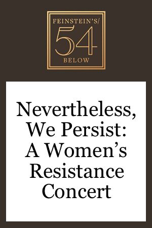 Nevertheless, We Persist: A Women's Resistance Concert