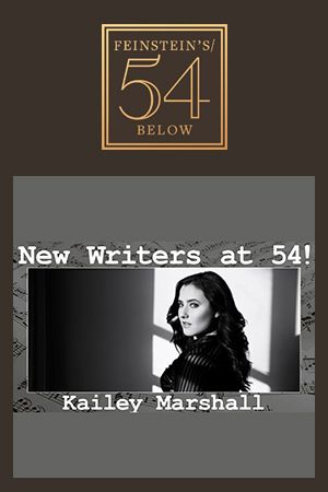 New Writers at 54! The Songs of Kailey Marshall