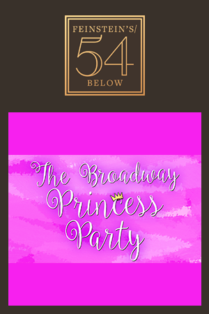 The Broadway Princess Party