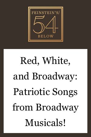 Red, White, and Broadway: Patriotic Songs from Broadway Musicals!
