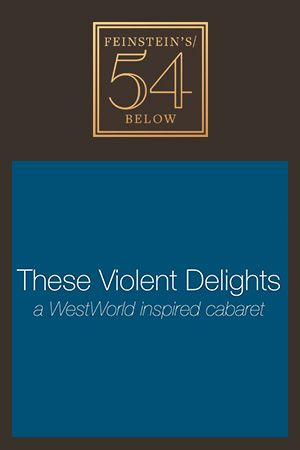 These Violent Delights: A Westworld Inspired Evening