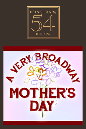 A Very Broadway Mother's Day