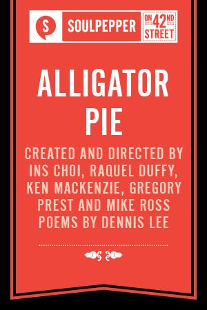 Soulpepper Presents: Alligator Pie